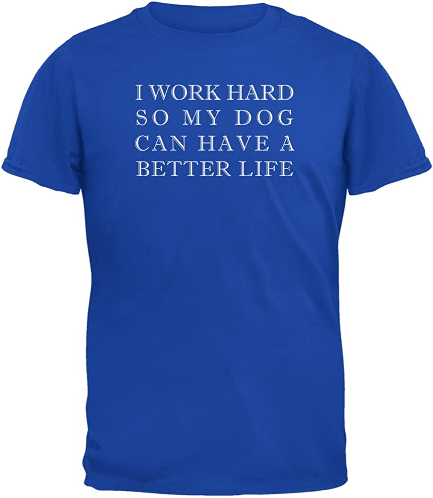 Work Hard For My Dog Funny Royal Adult T-Shirt