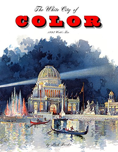 - The White City of Color: 1893 World's Fair