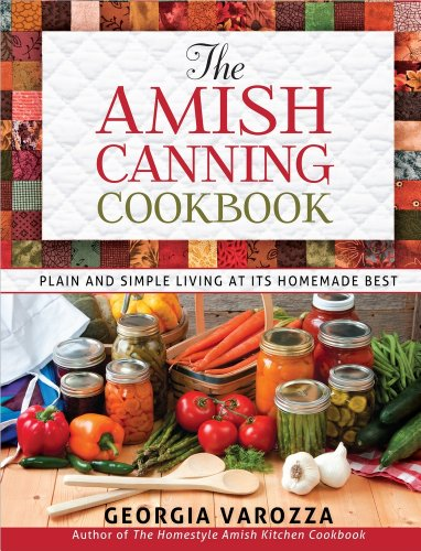 The Amish Canning Cookbook: Plain and Simple Living at Its Homemade - Soup Recipe Fruit