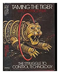Taming the Tiger : the Struggle to Control Technology