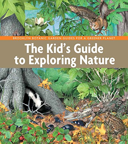 The Kid's Guide to Exploring Nature (BBG Guides
