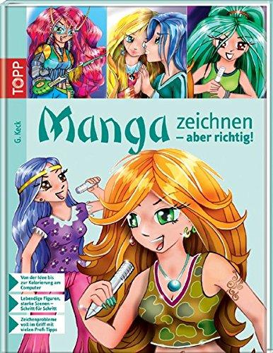 Manga zeichnen - aber richtig!: Von der Idee bis zur Colorierung am Computer Gebundenes Buch – 7. Oktober 2009 Gecko Keck Frech 3772462383 Malen / Zeichnen