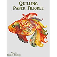 Quilling Paper Filigree Vol. 2 Project Tracker: 8.5x11 100-Page Guided Prompt Log Book for Projects