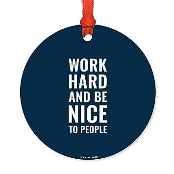Andaz Press Inspirational Motivational Metal Christmas Ornament Work Hard And Be Nice To