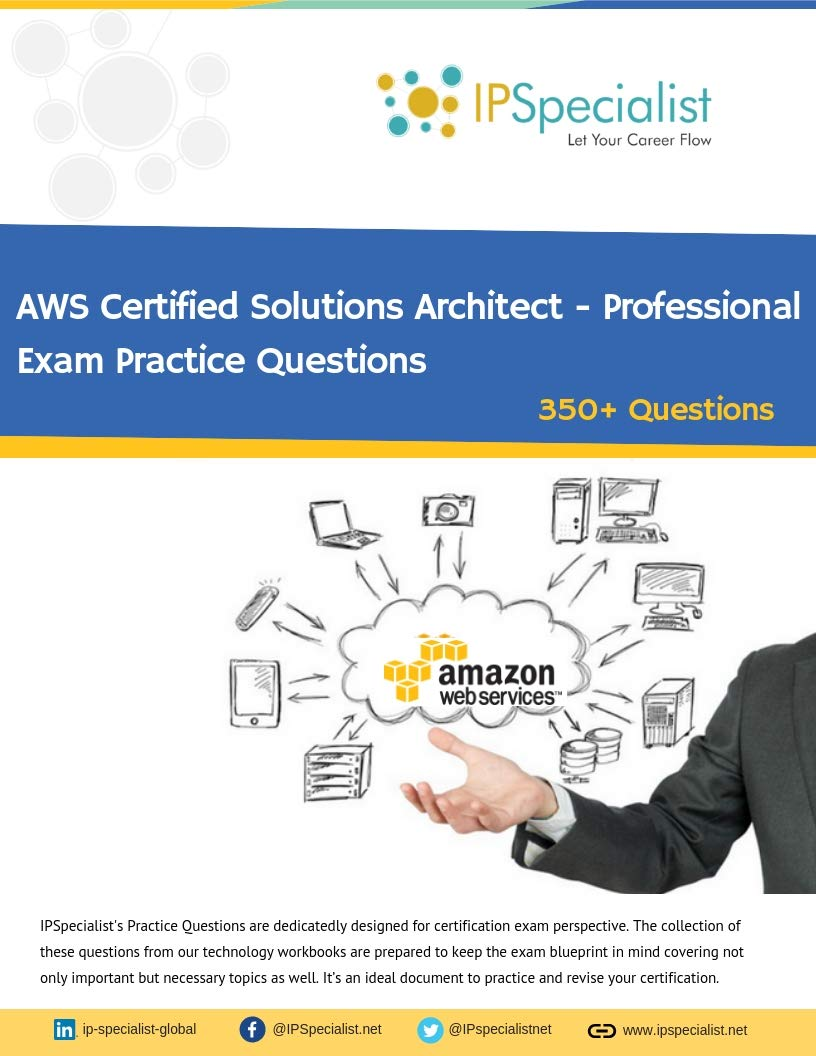 AWS Solutions Architect - Professional Exam Practice Questions: 350+ Exam Questions por IP Specialist