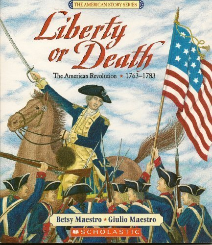 Liberty or Death: The American Revolution 1763-1783 (The American Story Series) pdf