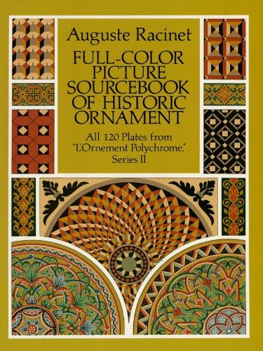 (Full-Color Picture Sourcebook of Historic Ornament: All 120 Plates from