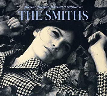 Please Please Please: a tribute to The Smiths