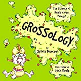 img - for Grossology: The Science of Really Gross Things book / textbook / text book