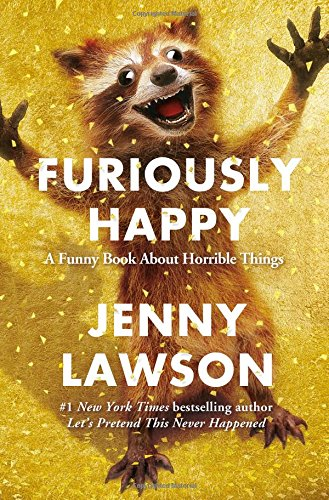 """Furiously Happy - A Funny Book About Horrible Things"" av Jenny Lawson"