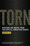 Books : Torn: Rescuing the Gospel from the Gays-vs.-Christians Debate