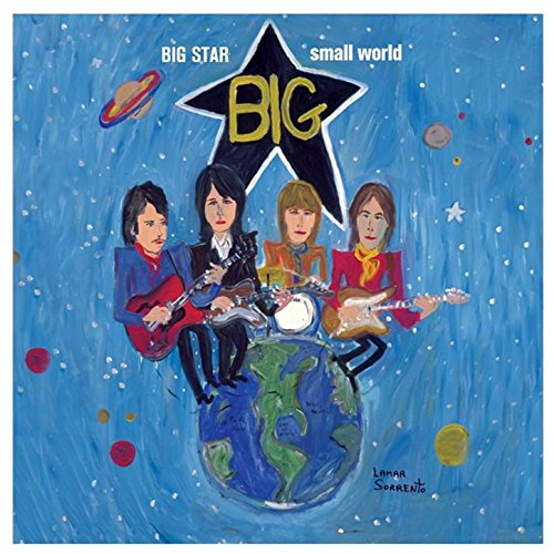 Big Star Small World (Tribute ...
