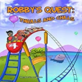 Robby's Quest: Thrills and Chills