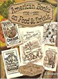 img - for American Books on Food and Drink: A Bibliographical Catalog of the Gernon Collection Housed in the Lilly Library at the Indiana University by William R. Cagle (1998-12-04) book / textbook / text book
