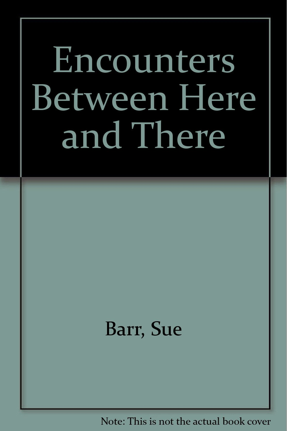encounters between here and there