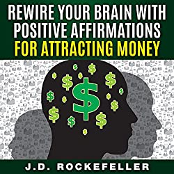 Rewire Your Brain with Positive Affirmations for Attracting Money