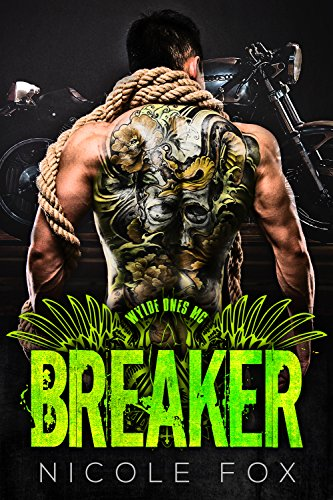 Breaker: A Motorcycle Club Romance (The Wylde Ones MC) (MCs from Hell Collection Book 2)