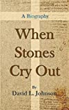 img - for When Stones Cry Out book / textbook / text book