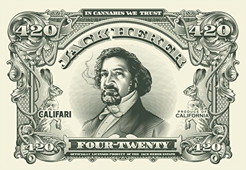 The Jack Herer $420 Bill - Full Color Strain Art Poster, Decor for a Home, Dorm, Dispensary, Store or Smoke Shop - 13