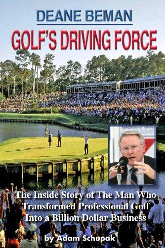 Deane Beman: Golfs Driving Force