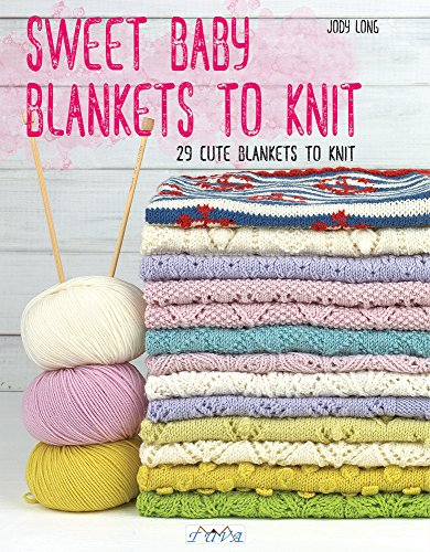 Cotton Knit Patterns - Sweet Baby Blankets to Knit: 29 Cute Blankets to Knit