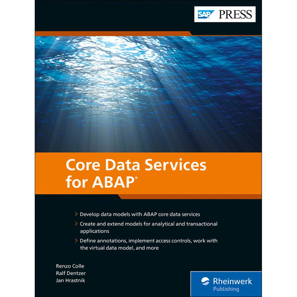 ABAP CDS: Core Data Services for ABAP (SAP PRESS): Renzo Colle, Ralf