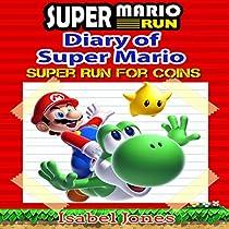 SUPER MARIO RUN: DIARY OF SUPER MARIO: SUPER RUN FOR COINS!