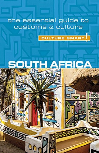 South Africa - Culture Smart!: The Essential Guide to Customs & Culture by Kuperard