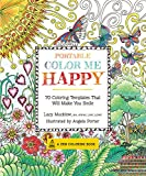 Portable Color Me Happy: 70 Coloring Templates That Will Make You Smile (A Zen Coloring Book)