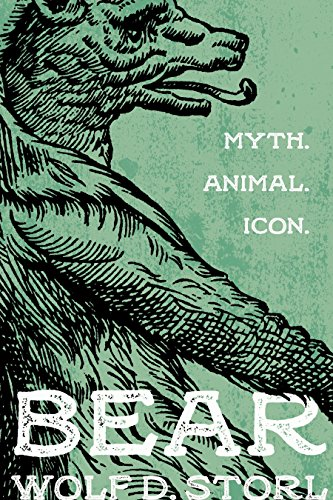 (Bear: Myth, Animal, Icon)