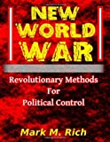 New World War: Revolutionary Methods for Political Control