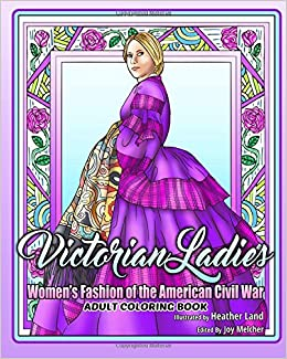 Victorian Ladies Adult Coloring Book: Women's Fashion of the American Civil War Era