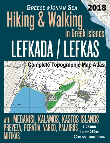 Lefkada / Lefkas Complete Topographic Map Atlas 1:25000 Greece Ionian Sea Hiking & Walking in Greek Islands with Meganisi, Kalamos, Kastos Islands ... Map (Hopping Greek Islands Travel Guide Maps)