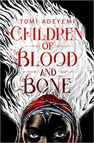 Book cover: Children of Blood and Bone by Tomi Adeyemi