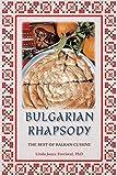 Bulgarian Rhapsody: The Best of Balkan Cuisine