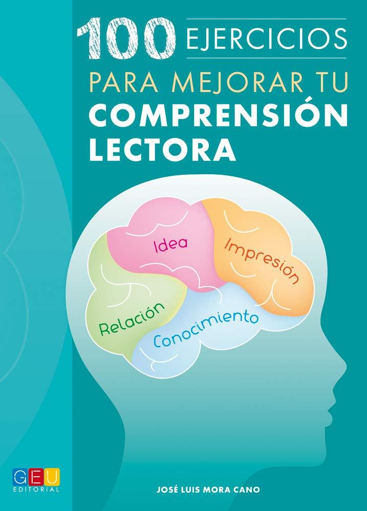 100 Ejercicios para mejorar tu comprensión lectora: José Luis Mora ...
