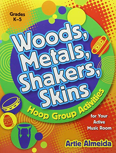 Price comparison product image Woods,  Metals,  Shakers,  Skins: Hoop Group Activities for Your Active Music Classroom