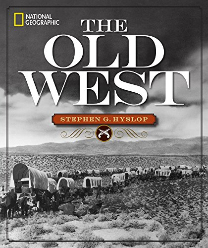 National Geographic The Old West,natl geographic society