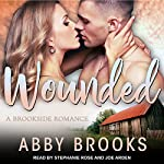 Wounded: A Brookside Romance, Book 1 | Abby Brooks