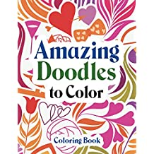 Amazing Doodles to Color, Coloring Book (Doodles Coloring and Art Book Series)