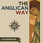 The Anglican Way: A Guidebook | Thomas McKenzie