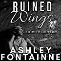 Ruined Wings Audiobook by Ashley Fontainne Narrated by Andrea Emmes