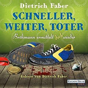 Schneller, weiter, toter. Bröhmann ermittelt doch wieder (Henning Bröhmann 4) Hörbuch