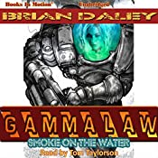 Smoke on the Water: Gammalaw, Book 1 | Brian Daley