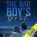The Bad Boy's Girl Hörbuch von Blair Holden Gesprochen von: Laura Hopatcong, Douglas Berger