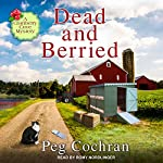 Dead and Berried: Cranberry Cove Mysteries Series, Book 3   Peg Cochran