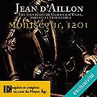 Montségur, 1201 (Les aventures de Guilhem d'Ussel 7)   Livre audio Auteur(s) : Jean d'Aillon Narrateur(s) : Nicolas Djermag