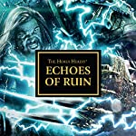 Echoes of Ruin: The Horus Heresy | David Annandale,John French,Guy Haley,Anthony Reynolds,Graham McNeill,Gav Thorpe,Chris Wraight
