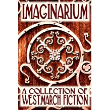 Imaginarium: A Collection of Westmarch Fiction
