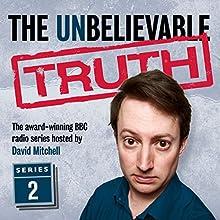 The Unbelievable Truth, Series 2 Radio/TV Program by Jon Naismith, Graeme Garden Narrated by David Mitchell